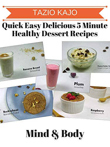 - Quick Easy & Delicious 5 Minute Healthy Dessert Recipes