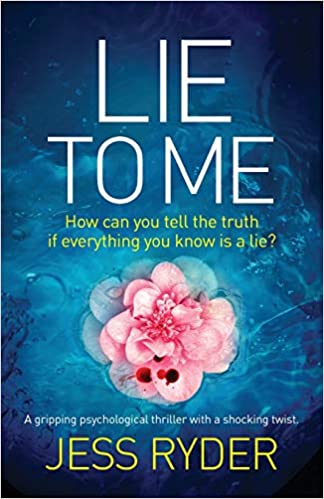 Amazon com: Lie to Me: A gripping psychological thriller