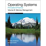 Operating Systems: Principles and Practice (Volume 3 of 4)