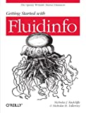 Getting Started with Fluidinfo, Radcliffe, Nicholas J. and Tollervey, Nicholas H., 1449307094