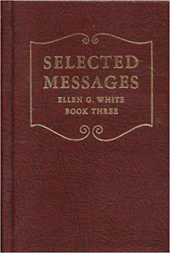 Selected Messages, Book Three : From the Writings of Ellen G