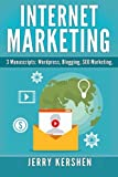 Internet Marketing: 3 Manuscripts: Wordpress, Blogging, SEO Marketing (Internet Business)