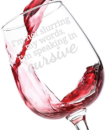 I'm Not Slurring My Words, I'm Speaking In Cursive Funny Wine Glass - Best Birthday Gifts For Women - Unique Gift For Her - Cool Novelty Present Idea For Mom, Wife, Sister, Friend, Adult Daughter (Wine Birthday Gift Baskets)