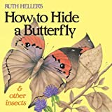 How to Hide a Butterfly and Other Insects