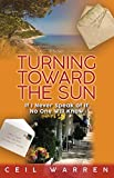 Turning Toward the Sun: If I Never Speak of It, No One Will Know