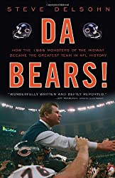 Da Bears!: How the 1985 Monsters of the Midway Became the Greatest Team in NFL History