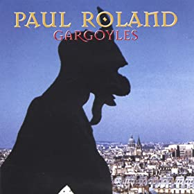 Paul Roland - Gargoyles