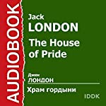 The House of Pride [Russian Edition] | Jack London