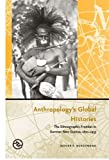 Anthropology's Global Histories: The Ethnographic
