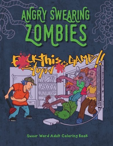 Angry Swearing Zombies Sweary Zombie Coloring Book For Adults Swear Word And Relax Volume 10