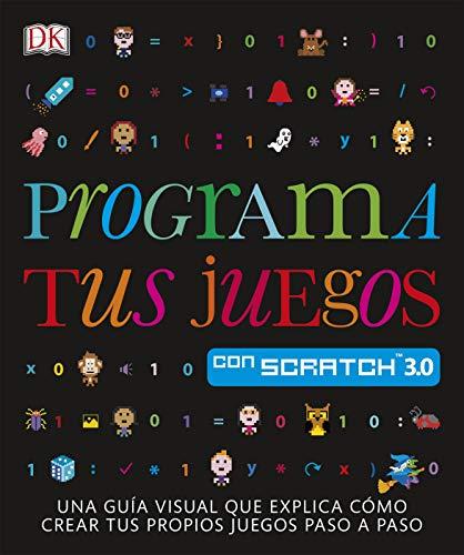 Programa tus juegos con Scratch (APRENDIZAJE Y DESARROLLO) por Varios autores