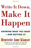 Book Cover for Write It Down, Make It Happen: Knowing What You Want And Getting It