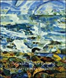 A Good Day for Painting : The Art of Bernard Chaet, Dervaux, Isabelle, 0976504715