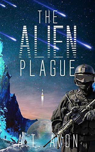 The Alien Plague by [Avon, A.T.]