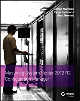 Mastering System Center 2012 R2 Configuration Manager Front Cover