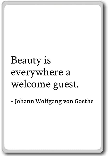 Amazoncom Beauty Is Everywhere A Welcome Guest Johann Wolfgang