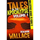 Tales of the Apocalypse Volume 1: A Duck & Cover Collection (A Duck & Cover Adventure Post-Apocalyptic Series Book 5)