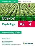 Edexcel A2 Psychology Student Unit Guide: How Psychology Works: Unit 4 by Brain, Christine (2012)