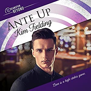 Audio Book Review: Ante Up (Dreamspun Beyond) by Kim Fielding (Author) & Andrew McFerrin (Narrator)