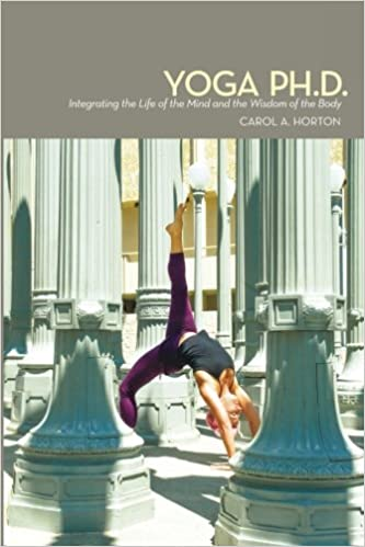 Yoga Ph.D.: Integrating the Life of the Mind and the Wisdom ...