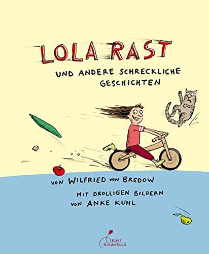 Lola rast: und andere schreckliche Geschichten (dtv Fortsetzungsnummer 0)