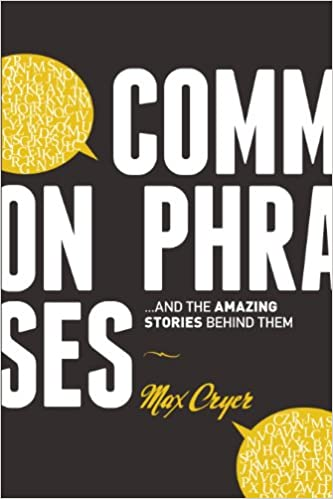 amazon com common phrases and the amazing stories behind them