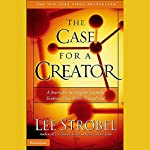 The Case for a Creator | Lee Strobel