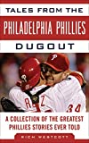 img - for Tales from the Philadelphia Phillies Dugout: A Collection of the Greatest Phillies Stories Ever Told (Tales from the Team) book / textbook / text book