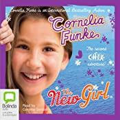 New Girl: The Second CHIX Adventure | Cornelia Funke, Oliver Latsch (translator)