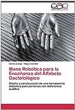 Mano Robótica para la Enseñanza Del Alfabeto Dactolológico, Daniel Zuñiga and Diego Andrade, 3659010030