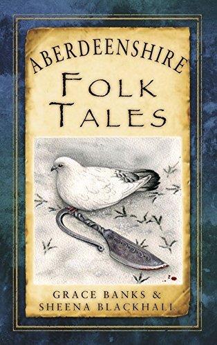 Aberdeenshire Folk Tales (Folk Tales: United Kingdom) by Grace Banks (2014-01-01)
