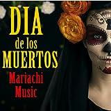 Dia de los Muertos Mariachi Music