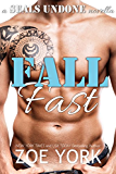 Fall Fast (SEALs Undone Series Book 5)