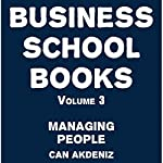 Business School Books Volume 3: Managing People | Can Akdeniz