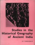 Studies in the Historical Geography of Ancient India, O. P. Bharadwaj, 8185055890