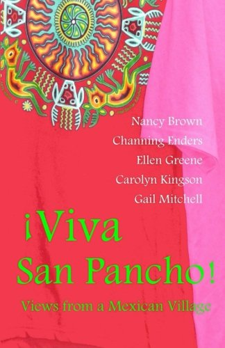 - Viva San Pancho: Views from a Mexican Village