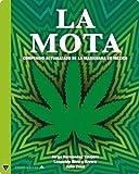 La mota: Compendio actualizado de la mariguana en México