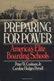Preparing For Power: America's Elite Boarding Schools