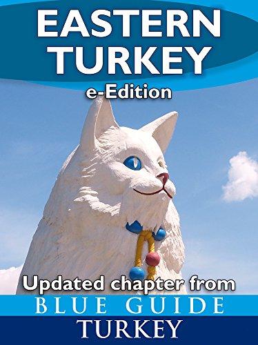 Blue Guide Eastern Turkey - An Explorer's Guide to Hakkari, Van, Bitlis, Agri (Ararat), Igdir and Kars provinces (Updated chapter from Blue Guide (Kars Turkey)
