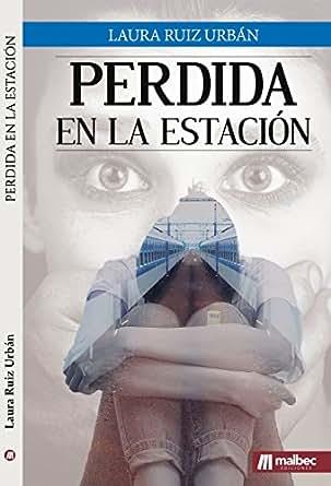 Perdida en la estación: Una novela adolescente y juvenil.: Una novela romántica contemporánea