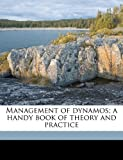 Management of Dynamos; a Handy Book of Theory and Practice, G. W. Lummis Paterson, 117764763X