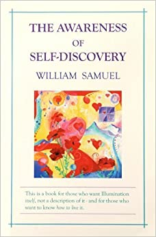 The Awareness of Self-Discovery by William Samuel (1970-01-01)
