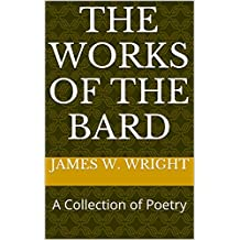 The Works of The Bard: A Collection of Poetry