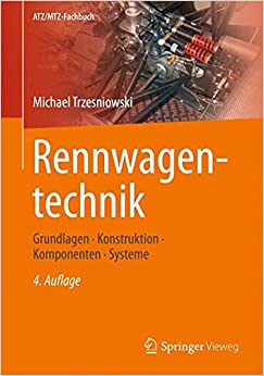 Rennwagentechnik: Grundlagen, Konstruktion, Komponenten, Systeme (ATZ/MTZ-Fachbuch) (German Edition)
