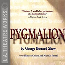 Pygmalion Performance by George Bernard Shaw Narrated by Shannon Cochran, Nicholas Pennell,  full cast