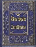 Thus Spake Zarathustra: Thus Spoke Zarathustra by Friedrich Wilhelm Nietzsche (2015-08-25)