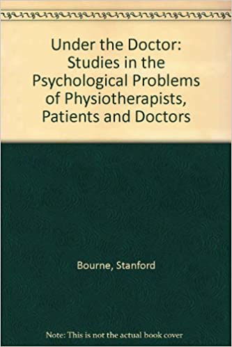 Under the Doctor: Studies in the Psychological Problems of