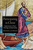"Michael J. Gorman, ""Participating in Christ: Explorations in Paul's Theology and Spirituality"" (Baker Academic, 2019)"