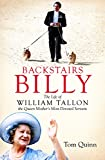 img - for Backstairs Billy: The Life of William Tallon, the Queen Mother's Most Devoted Servant book / textbook / text book
