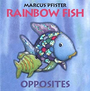 Rainbow fish opposites marcus pfister new and used for Rainbow fish author